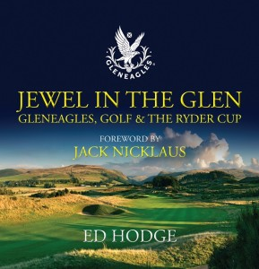 Ed Hodge's book that will get you ready for the 2014 Ryder Cup at Gleneagles.